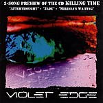 Violet Edge 3-Song Preview Of The CD 'Killing Time'