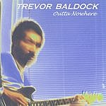 Trevor Baldock Outta Nowhere