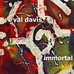 Val Davis Immortal