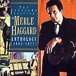 Merle Haggard The Lonesome Fugitive: The Merle Haggard Anthology 1963-1977