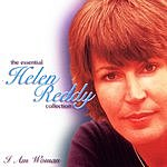 Helen Reddy I Am Woman: The Essential Helen Reddy Collection