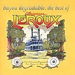 Leroux Bayou Degradable: The Best Of Louisiana's Le Roux