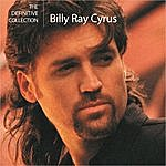 Billy Ray Cyrus The Definitive Collection