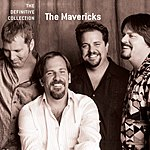 The Mavericks The Definitive Collection