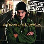 Antonio Orozco El Principio Del Comienzo