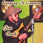 Jim Cook Keeping It Country