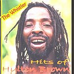 Hylton Brown The Whistler: Hits Of Hylton Brown