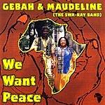 Gebah & Maudeline Swaray We Want Peace