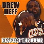 Drew Heff Respect The Game (Parental Advisory)