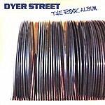 Dyer Street The Rock Album