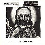 Dr. Mystery Metaphysical Ballyhoo