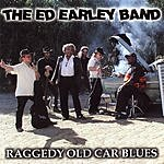The Ed Earley Band Raggedy Old Car Blues