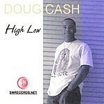 Doug Cash High Low