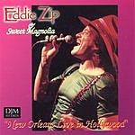 Eddie Zip & Sweet Magnolia New Orleans Live In Hollywood