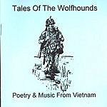 Roger Lehman Tales Of The Wolfhounds: Poetry & Music From Vietnam