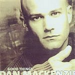 Dan Mackenzie Good Things
