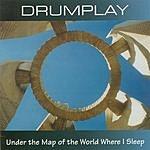 Drumplay Under the Map of the World Where I Sleep
