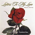 Peter Frank Santovito Letters To My Love
