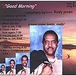 Rudy Jovan Good Morning