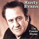 Rusty Evans I'm Comin' Home