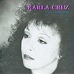 Karla Cruz Too Long Away