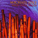 Michael Joly Reed Flute Solos
