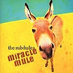 The Subdudes Miracle Mule