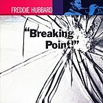 Freddie Hubbard Breaking Point (Rudy Van Gelder Edition)