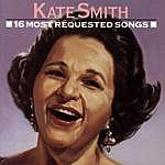 Kate Smith 16 Most Requested Songs
