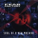 Fear Factory Soul Of A New Machine