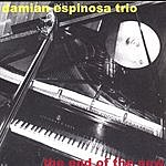 Damian Espinosa Trio The End Of The New