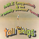 Mr. E. & The 'Totally Obscure' Band The Tall Ships