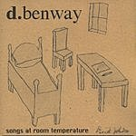 D. Benway Songs At Room Temperature