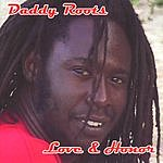 Daddy Roots Love & Honor