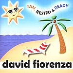 David Fiorenza Tan, Rested & Ready