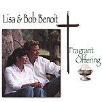 Lisa & Bob Benoit Fragrant Offering