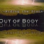 Out Of Body Riding The Storm