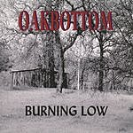 Oakbottom Burning Low