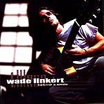 Wade Linkert Behind A Smile