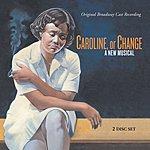 Original Broadway Cast Caroline, Or Change