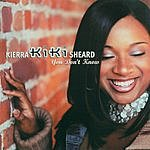 Kierra 'Kiki' Sheard You Don't Know