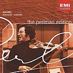 Itzhak Perlman The Perlman Edition: Encores