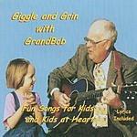 GrandBob Giggle & Grin With GrandBob