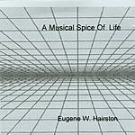 Eugene W. Hairston A Musical Spice Of Life