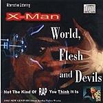 X-Man World, Flesh & Devils