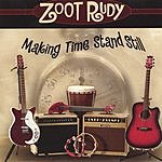 Zoot Rudy Making Time Stand Still
