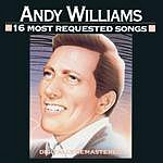Andy Williams 16 Most Requested Songs