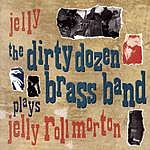 The Dirty Dozen Brass Band Jelly: The Dirty Dozen Brass Band Plays Jelly Roll Morton