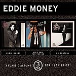 Eddie Money Eddie Money/Life For The Taking/No Control