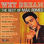 Max Romeo Wet Dream: The Best Of Max Romeo